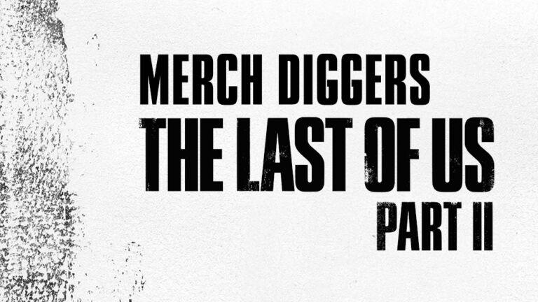 Merch Diggers The Last Of Us Part II